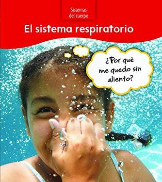 El Sistema Respiratorio: Por Que Me Quedo Sin Aliento? = The Respiratory System 9781432920562