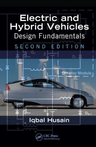 Electric and Hybrid Vehicles: Design Fundamentals 9781439811757