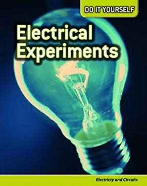 Electrical Experiments: Electricity and Circuits 9781432910945