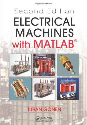 Electrical Machines with MATLAB , Second Edition 9781439877999