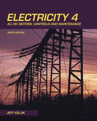 Electricity 4: AC/DC Motors, Controls, and Maintenance 9781435400313