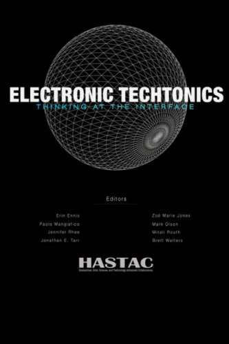 Electronic Techtonics: Thinking at the Interface 9781435713628