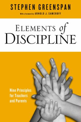 Elements of Discipline: Nine Principles for Teachers and Parents 9781439908976