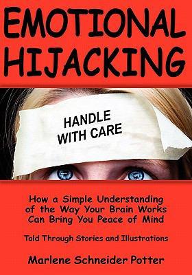 Emotional hijacking