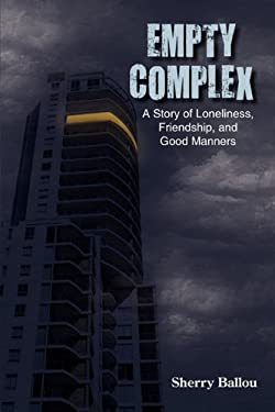 Empty Complex: A Story of Loneliness, Friendship, and Good Manners 9781432757076