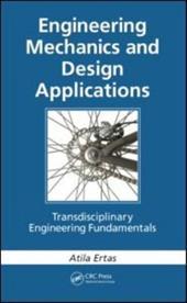 Engineering Mechanics and Design Applications: Transdisciplinary Engineering Fundamentals 12867753
