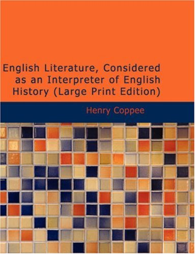 English Literature, Considered as an Interpreter of English History 9781437522617
