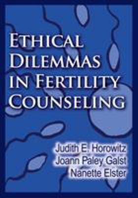 Ethical Dilemmas in Fertility Counseling 9781433807602