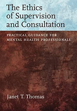 Ethics of Supervision and Consultation: Practical Guidance for Mental Health Professionals 9781433807237
