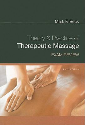 Theory & Practice of Therapeutic Massage Exam Review 9781435485280