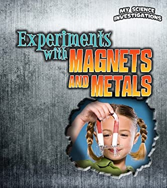 Experiments with Magnets and Metals 9781432953591