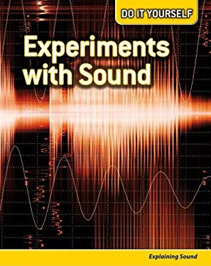 Experiments with Sound: Explaining Sound 9781432923181
