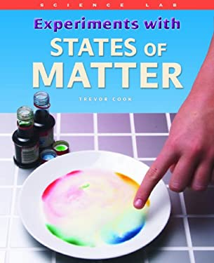 Experiments with States of Matter 9781435828056