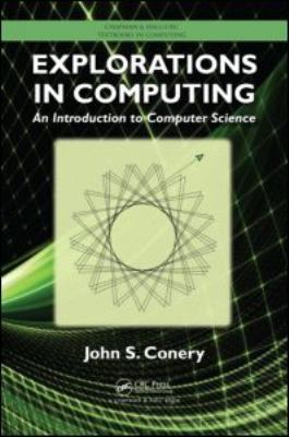 Explorations in Computing: An Introduction to Computer Science 9781439812624