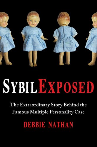 Sybil Exposed: The Extraordinary Story Behind the Famous Multiple Personality Case 9781439168271