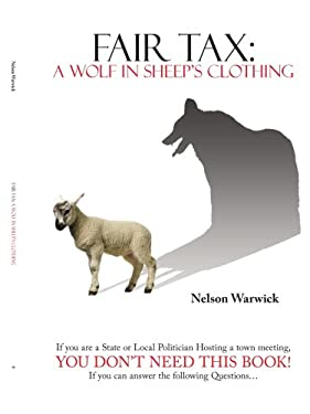 Fair Tax: A Wolf in Sheep's Clothing 9781434314628