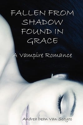 Fallen from Shadow Found in Grace - A Vampire Romance 9781435736467