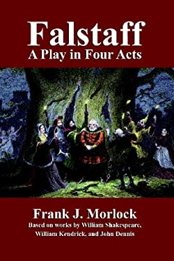 Falstaff: A Play in Four Acts 9781434403346