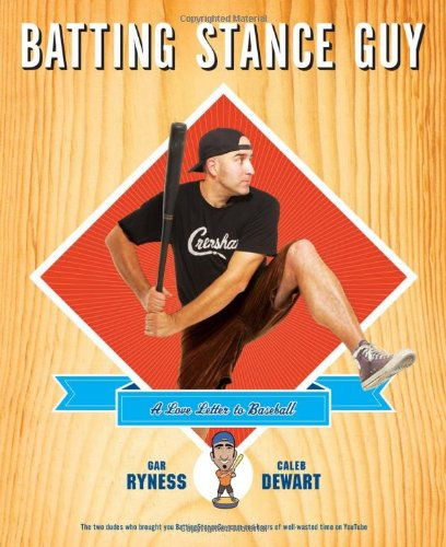 Batting Stance Guy: A Love Letter to Baseball 9781439181133