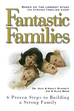Fantastic Families: 6 Proven Steps to Building a Strong Family 9781439153970