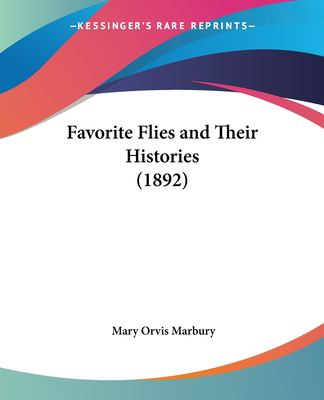 Favorite Flies and Their Histories (1892) 9781437155099