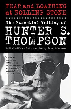Fear and Loathing at Rolling Stone: The Essential Writing of Hunter S. Thompson 9781439165966