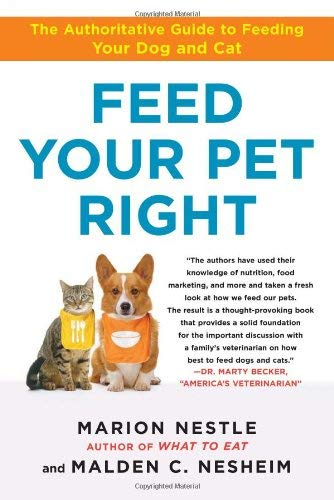Feed Your Pet Right: The Authoritative Guide to Feeding Your Dog and Cat 9781439166420