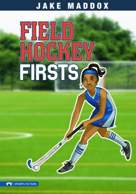 Field Hockey Firsts 9781434216069