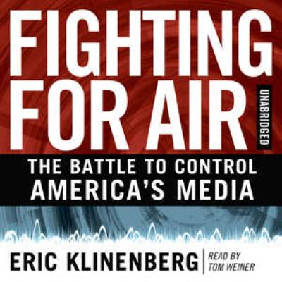 Fighting for Air: The Battle to Control America's Media 9781433213328
