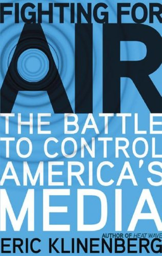 Fighting for Air: The Battle to Control America's Media 9781433213335