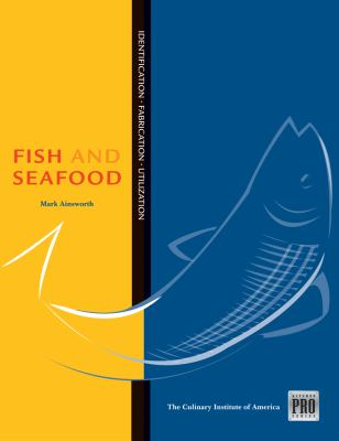 Fish and Seafood: Identification - Fabrication - Utilization 9781435400368