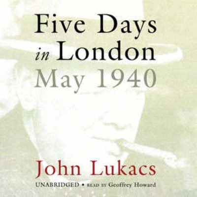 Five Days in London: May 1940 9781433245718