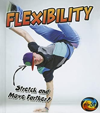 Flexibility: Stretch and Move Farther! 9781432967307