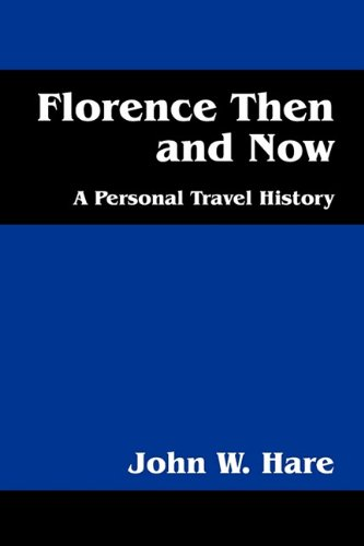 Florence Then and Now: A Personal Travel History 9781432765231