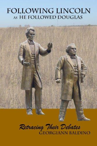 Following Lincoln as He Followed Douglas 9781435703858