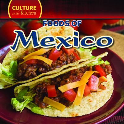 Foods of Mexico 9781433957161