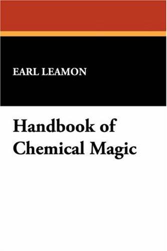 For Magicians: Handbook of Chemical Magic 9781434496515