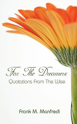 For the Dreamers: Quotations from the Wise 9781438945422