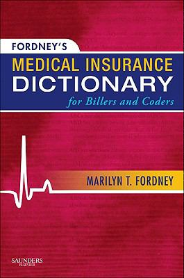 Fordney's Medical Insurance Dictionary for Billers and Coders 9781437700268