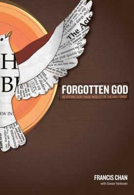 Forgotten God: Reversing Our Tragic Neglect of the Holy Spirit 9781434767950