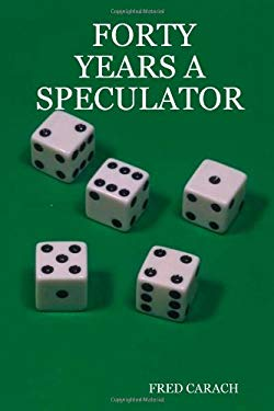 Forty Years a Speculator 9781430316602