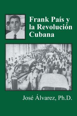 Frank Pas y La Revolucin Cubana 9781432748586
