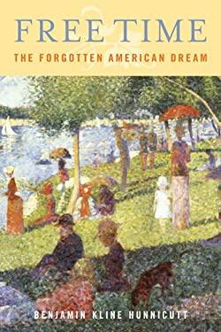 Free Time: The Forgotten American Dream 9781439907153