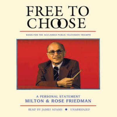 Free to Choose: A Personal Statement 9781433200151