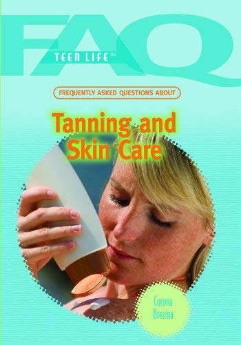 Frequently Asked Questions about Tanning and Skin Care 9781435835450