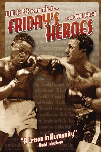 Friday's Heroes: Willie Pep Remembers... 9781434301826