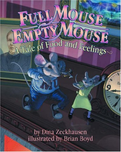 Full Mouse, Empty Mouse: A Tale of Food and Feelings 9781433801334