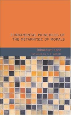 Fundamental Principles of the Metaphysic of Morals 9781434604835