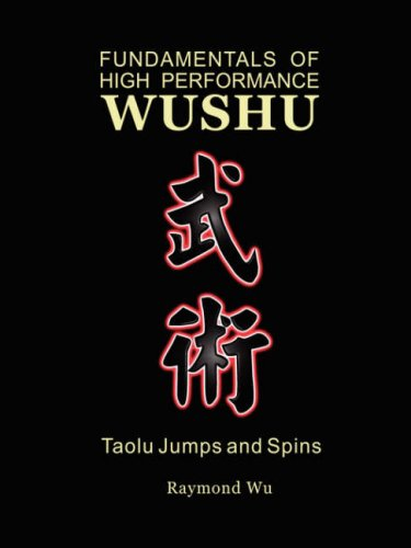 Fundamentals of High Performance Wushu: Taolu Jumps and Spins 9781430318200