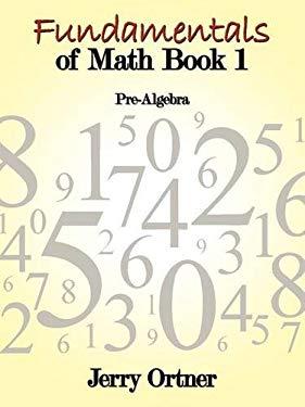 Fundamentals of Math Book 1: Pre-Algebra 9781438991658